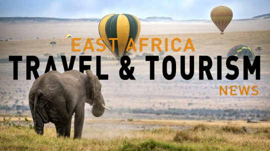 East Africa Travel And Tourism News