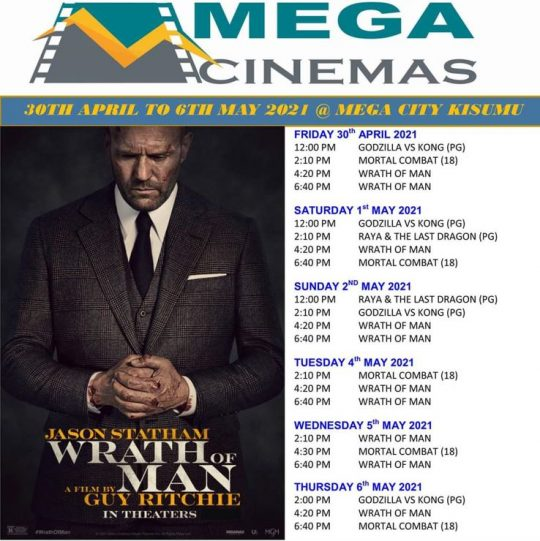 New Release Wrath Of Man - Mega Cinema Kisumu Weekly Guide
