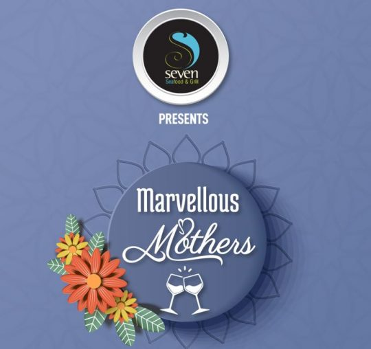 Marvellous Mothers by Seven Seafood & Grill