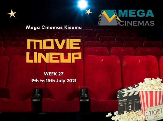 Mega Cinema Kisumu Week 28 Lineup