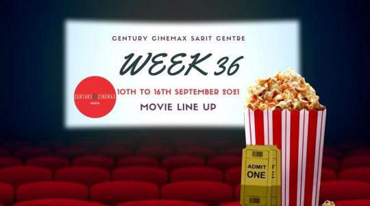 Century Cinemax Sarit Centre Movie Line Up Week 36